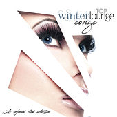 Top Winter Lounge Songs (A Refined Club Selection) by Various Artists