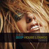 20 Best Deep House Lounge Tunes by Various Artists