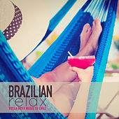 Brazilian Relax: Bossa Nova Music to Chill by Various Artists
