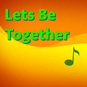 Lets Be Together by Various Artists