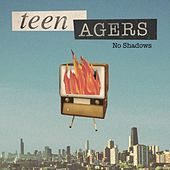 No Shadows by The Teenagers