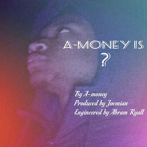 A-Money Is by A-money