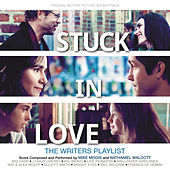Stuck In Love (Original Motion Picture Soundtrack) von Various Artists