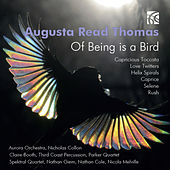 Augusta Read Thomas: Of Being Is a Bird by Various Artists