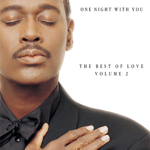 One Night With You: The Best of Love, Volume 2 by Luther Vandross