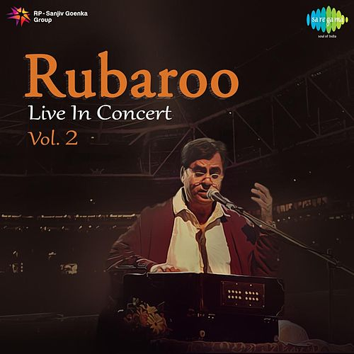 Rubaroo - Live in Concert, Vol. 2 by Jagjit Singh