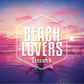 Beach Lovers - Ibiza Session 2016, Vol. 4 (Chilling Summer Season Beats) by Various Artists