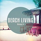 Beach Living - 2016, Vol. 4 (Sunny Summer Magic Tunes) by Various Artists