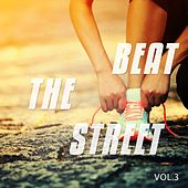 Beat The Street, Vol. 3 (Road Pushing Beats) by Various Artists