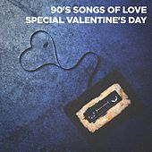 90's Songs of Love (Special Valentine's Day) by Love Songs