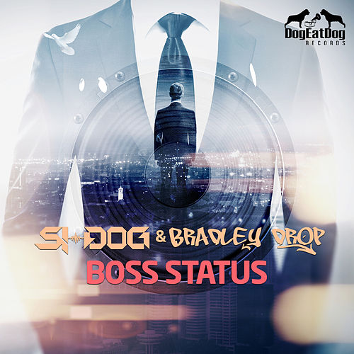 Boss Status by Si-Dog and Bradley Drop