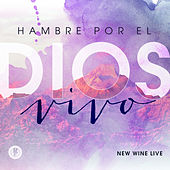 Hambre Por el Dios Vivo (En Vivo) by The New Wine