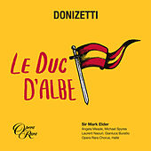 Donizetti: Le Duc d'Albe by Various Artists