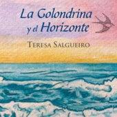 La Golondrina y el Horizonte by Teresa Salgueiro