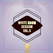 White Room Session, Vol. 5 by Various Artists