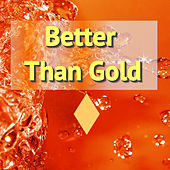 Better Than Gold by Various Artists