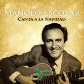 Manolo Escobar Canta a la Navidad by Manolo Escobar