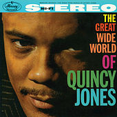The Great Wide World Of Quincy Jones by Quincy Jones
