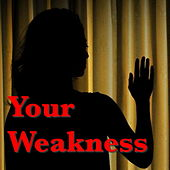 Your Weakness by Various Artists