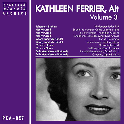 Kathleen Ferrier, Contralto, Vol. 3 by Kathleen Ferrier