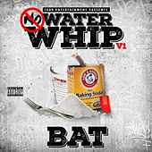 No Waterwhip by BAT