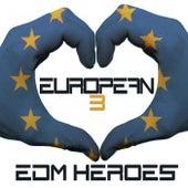 European EDM Heroes 3 by Various Artists