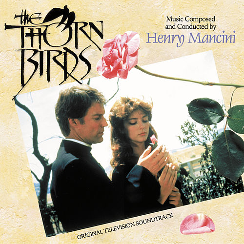 The Thorn Birds (Original Television Soundtrack) von Henry Mancini
