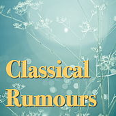 Classical Rumours by Various Artists