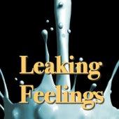 Leaking Feelings by Various Artists