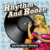 Rhythm and Booze - Remember When von Various Artists