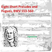 Bach: Eight Short Preludes and Fugues, BWV 553-560 by Various Artists