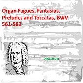 Bach: Organ Fugues, Fantasias, Preludes and Toccatas, BWV 561-582 by Various Artists