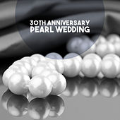 30th Anniversary: Pearl Wedding by Various Artists