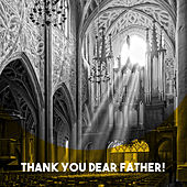 Thank You Dear Father! by Various Artists