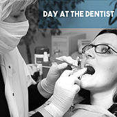 Day at the Dentist by Various Artists