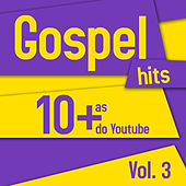 Gospel Hits - As 10 + do Youtube Vol 3 by Various Artists