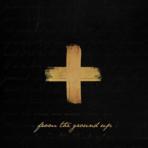 From The Ground Up by Dan + Shay