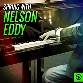 Spring with Nelson Eddy by Nelson Eddy
