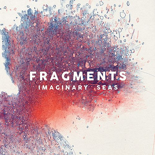 Imaginary Seas by Fragments