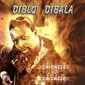 Ça passe ou ça casse by Diblo Dibala