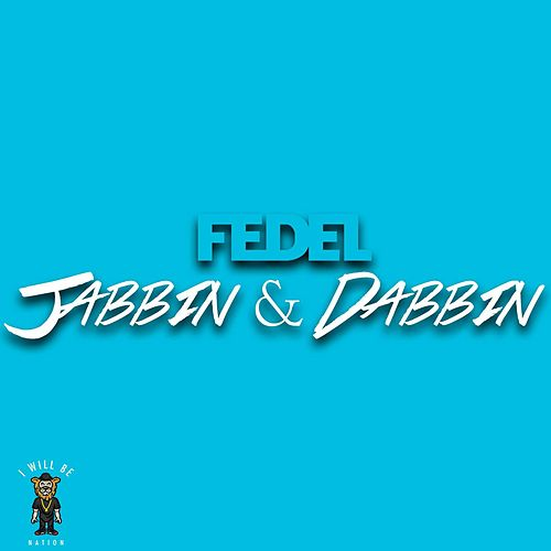 Jabbin and Dabbin by Fedel
