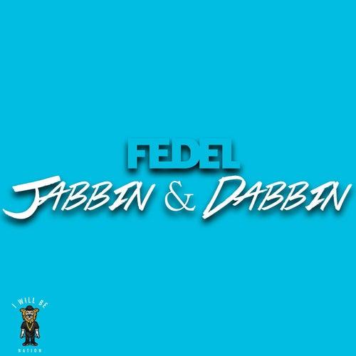 Jabbin and Dabbin by Fedel