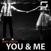 You & Me by Joey Smith