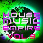 House Music Empire, Vol. 9 - EP by Various Artists