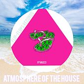 Atmosphere Of The House - EP by Various Artists