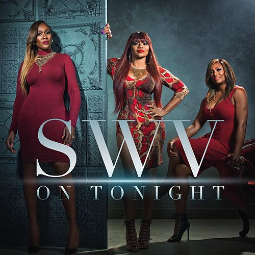 On Tonight by SWV