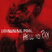 Hell To Pay by Drowning Pool