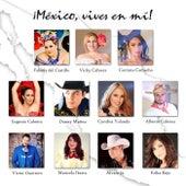 México, Vives en Mí by Various Artists