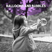 Balloons and Bubbles by Various Artists