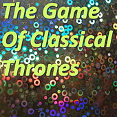The Game Of Classical Thrones by Various Artists